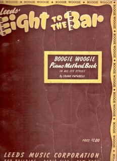 Leeds' Eight to the Bar Boogie Woogie Piano Method Book