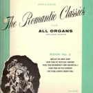 The Romantic Classics for All Organs Book No. 2.
