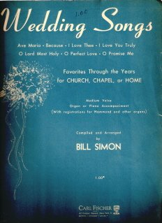 Wedding Songs: Favorites Through the Years for Church, Chapel Or Home