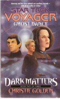 Star Trek Voyager #20 Dark Matters Ghost Dance by Christie Golden 0671035835