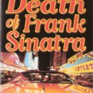 The Death of Frank Sinatra by  Michael Ventura 0312964749