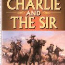 Charlie And The Sir by  Frank Roderus 0843948481