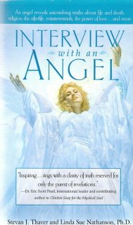 Interview with an Angel by Stevan J Thayer and Linda Sue Nathanson, Ph.D.  0440235073