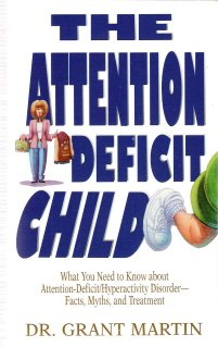 The Attention Deficit Child by Dr. Grant Martin 0781434483