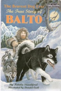 The Bravest Dog Ever: The True Story of Balto by Natalie Standiford 0679878920