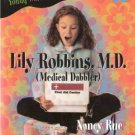 Young Women of Faith Lily Series #2 Lily Robbins, M.D. (Medical Dabbler) by Nancy Rue 031023249x