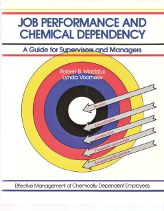 Job Performance and Chemical Dependency by Robert B. Maddux and Lynda Voorhees 0931961270