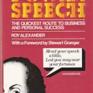 Power Speech The Quickest Route To Business And Personal Success Roy Alexander 0814458297