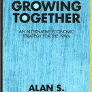Growing Together An Alternative Economic Strategy For The 1990s Alan S. Blinder 1879736012