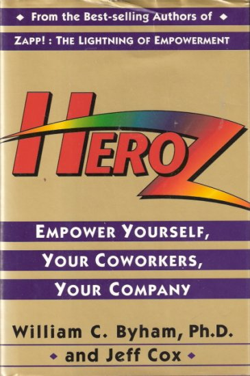 Heroz Empower Yourself, Your Coworkers, Your Company William C. Byham and Jeff Cox 0517598604