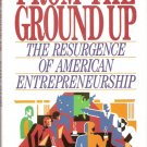 From The Ground Up The Resurgence of American Entrepreneurship John Case 067168308x