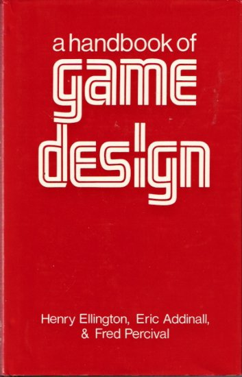 A Handbook of Game Design Henry Ellington, Eric Addinall, & Fred Percival 0893971340