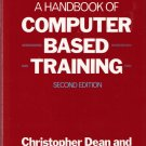 A Handbook of Computer Based Training Christopher Dean and Quentin Whitlock 0893973262