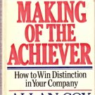 The Making of the Achiever How to Win Distinction in Your Company Allan Cox 0396084710