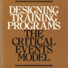 Designing Training Programs The Critical Events Model Leonard Nadler 0201051680