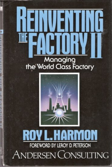 Reinventing the Factory II Managing the World Class Factory Roy L. Harmon 0029138620