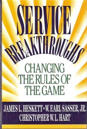 Service Breakthroughs Changing the Rules of the Game 0029146755