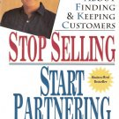Stop Selling Start Partnering Larry Wilson 0471147419