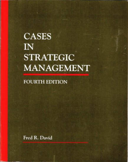 Cases In Strategic Management Fourth Edition Fred R. David 0023272716