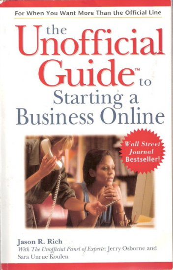 The Unofficial Guide to Starting a Businees Online Jason R. Rich 0028633407