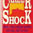 Career Shock Make Your Career Happen For you Not To You 155611205x
