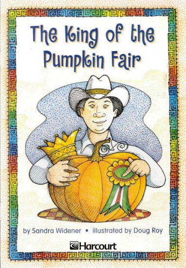 The King of the Pumpkin Fair by Sandra Widener 0153230851 Grade 2