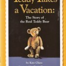 Teddy Takes a Vacation: The Story of the Real Teddy Bear by Kate Chase 0153230878  Grade 2