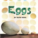 Eggs by Ruth Rogg 0153230908 Grade 2
