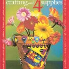 Crafting with 4 Supplies by better Homes and Gardens 0696217708