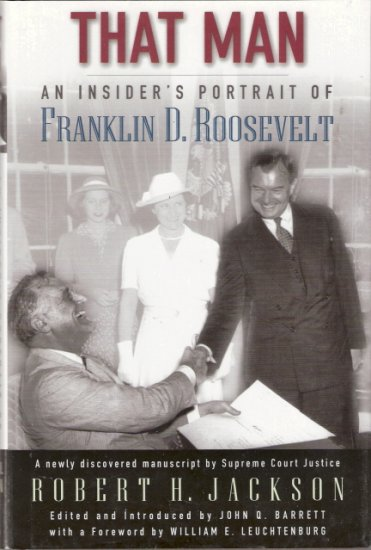 That Man An Insider's Portrait of Franklin D. Roosevelt by Robert H. Jackson 0195168267