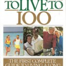100 Ways to Live to 100 by Charles B. Inlnader and Marie Hodge 0517100177