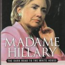 Madame Hillary by R. Emmett Tyrell, Jr. 0895260670