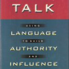 Power Talk: Using Language to Build Authority and Influence by Sarah Myers McGinty, Ph.D. 0446525375