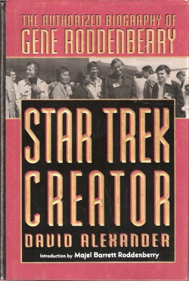 Star Trek Creator The Authorized Biography of Gene Roddenberry 0451454189
