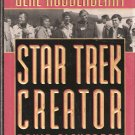Star Trek Creator The Authorized Biography of Gene Roddenberry 0451454189
