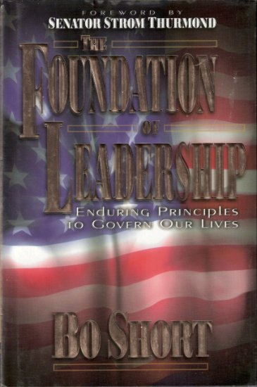 The Foundation of Leadership by Bo Short 096582070x