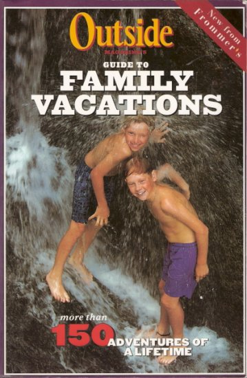 Outside Magazine's Guide to Family Vacations 0028618815