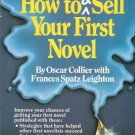 How to Write and Sell Your First Novel by Oscar Collier 0898794048