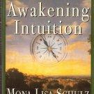 Awakening Intuition by Mona Lisa Schulz 0609804243