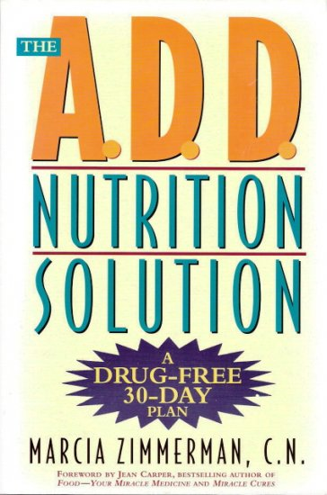 The A.D.D. Nutrition Solution by Marcia Zimmerman, C.N. 0805061282