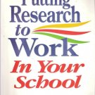 Putting Research to Work In Your School by David C. Berliner and Ursula Casanova 0590465511