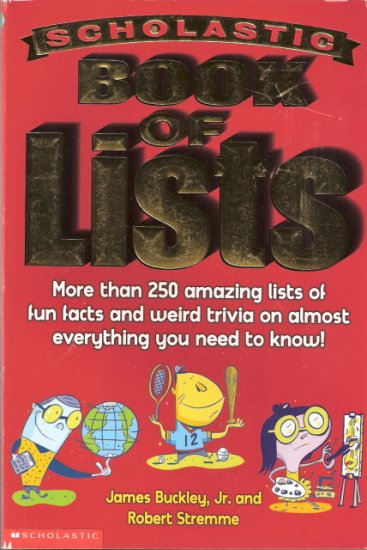 Scholastic Book Of Lists by James Buckley, Jr. and Robert Stremme 0439419050