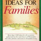 Ideas For Families by Phyllis Pellman Good and Merle Good 1561480762