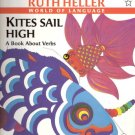 Kites Sail High A Book Abourt Verbs by Ruth Heller 0698113896