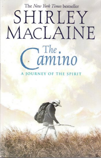 The Camino A Journey of the Spirit by Shirley Maclane 0743400739