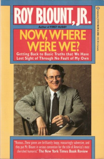 Now, Where Were We? by Roy Blount, Jr. 0345370325