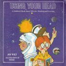 Using Your Head by Joy Wilt 084998134