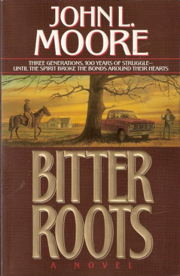 Bitter Roots by John L. Moore 0840767595