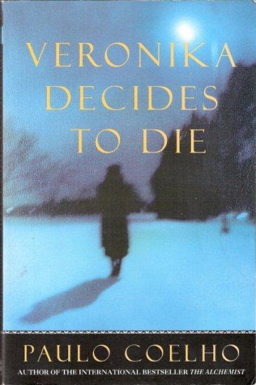 Veronika Decides To Die by Paulo Coelho 0060955775