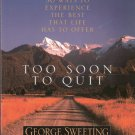 Too Soon to Quit George Sweeting 0802483291